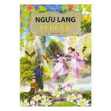 Truyện Cổ Tích Việt Nam Đặc Sắc - Ngưu Lang Chức Nữ