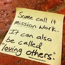 Missions = Serving = Loving Others Notes We Wrotes Pinterest Unique Mission Trip Quotes