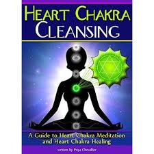 Heart Chakra Cleansing: A Guide to Heart Chakra Meditation and Heart Chakra  Healing by Priya Chevallier