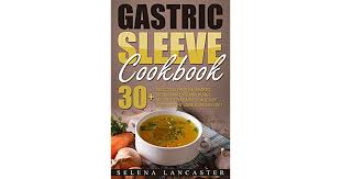 gastric sleeve cookbook fluid and puree 30 shakes drinks broth and puree recipes for early ses of post weight loss surgery t by selena lancaster