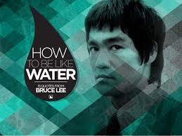 Bruce Lee Water Quote New How To Be Like Water 48 Quotes From Bruce Lee