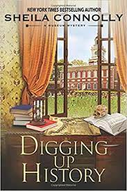 Digging Up History (A Museum Mystery): Amazon.co.uk: Connolly, Sheila:  9781950461158: Books