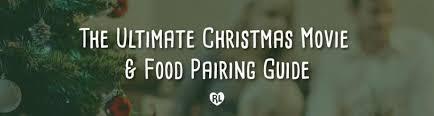 The Ultimate <b>Christmas</b> Movie & Food <b>Pairing</b> Guide