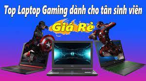 Top 20++ mẫu laptop gaming ngon bổ rẻ cho sinh viên Hot nhất 2019-2020