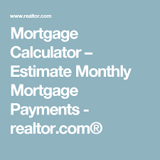 Comprehensive Mortgage Calculator Mortgage Calculator Estimate Monthly Mortgage Payments