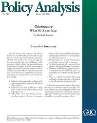 Obamacare What We Know Now Cato Institute