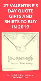 27 Valentines Day Quote Gifts And Shirts To Buy In 2019 Dodo Burd