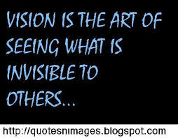 Quotes About Vision Stunning Quotes And Sayings Quotes About Vision