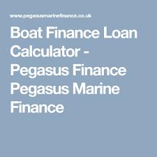 Boat Loan Calculator Boat Finance Loan Calculator Pegasus Finance Pegasus Marine