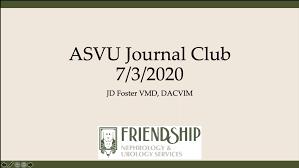 ASVNU Journal Club — American Society of Veterinary Nephrology and Urology