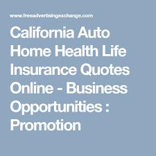 California Auto Home Health Life Insurance Quotes Online Business Amazing Life Insurance Quotes Online Free