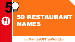 famous restaurants names. Exellent Famous 50 Restaurant Names  The Best For Your Company  Wwwnamesoftheworldnet YouTube Intended Famous Restaurants Names U