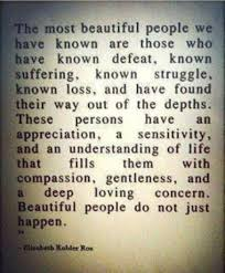The Most Beautiful People Quote Best of Quotes On Choosing Happiness By Elisabeth Kubler Ross A Blog About
