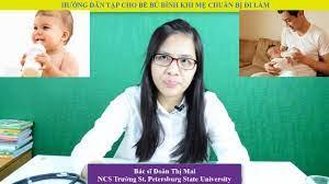 Hướng dẫn tập cho bé ti bình khi mẹ chuẩn bị đi làm | BS Đoàn Thị Mai -  YouTube