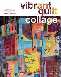 Vibrant Quilt Collage: Fused Art Quilts | Interweave &  Adamdwight.com