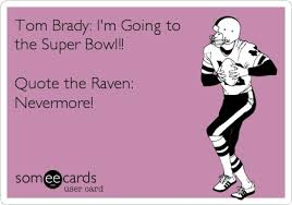 Tom Brady: I'm Going to the Super Bowl!! Quote the Raven ...