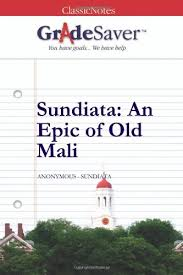 sundiata an epic of old essays gradesaver sundiata an epic of old anonymous sundiata