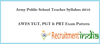 Teacher Syllabus Army Public School Syllabus 2018 Awes Tgt Pgt Prt Exam Pattern