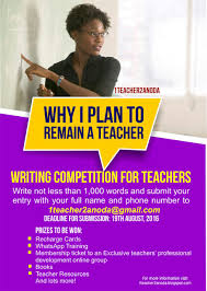 why i plan to remain a teacher essay writing competition for  why i plan to remain a teacher essay writing competition for teachers