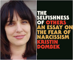 are we too quick to call everyday assholes narcissists vice kristin dombek s new book the selfishness of others an essay on the fear of narcissism takes on our culture s tendency to overdiagose