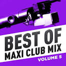 Best of Maxi Club Mix, Vol. 5