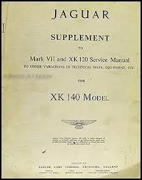 jaguar xk xk mark vii repair shop manual original 1954 1957 jaguar xk 140 repair shop manual original supplement xk140