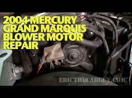 2004 mercury grand marquis blower motor repair ericthecarguy 2004 mercury grand marquis blower motor repair ericthecarguy