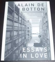 essays on love definition essay about love short story essay  7 essays in love by alain de botton 50 a year this