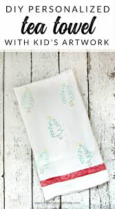 how to make personalized tea towels using your child s artwork and fabric markers give a