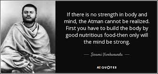 Strong Mind Quotes Amazing Swami Vivekananda Quote If There Is No Strength In Body And Mind