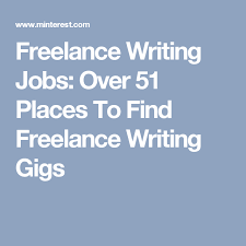 lance writing jobs over places to lance writing   lance writing jobs over 51 places to lance writing gigs
