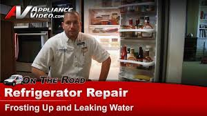 refrigerator repair frosting leaking water kitchenaid whirlpool maytag roper kenmore sears amana you