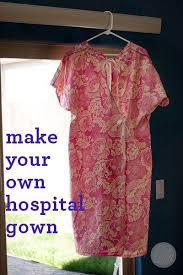 Hospital Gown Pattern Extraordinary Pattern To Make Your Own Hospital Gown For Maternity More
