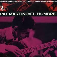 <b>Pat Martino</b> - <b>El</b> Hombre
