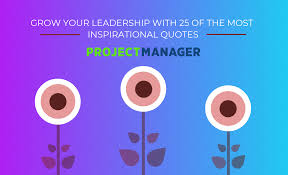 The 25 Most Inspiring Leadership Quotes Projectmanagercom