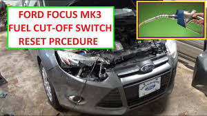 Ford C Max Lights Wont Turn Off Fuel Cut Off Switch Reset Ford Focus Mk3 Shut Off Switch 2011 2012 2013 2014 2015 2016