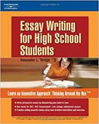 com essay writing for high school students  com essay writing for high school students 9780768920635 alexander l terego books