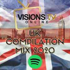 New Visions TV Online Spotify UK Compilation Mix 2020 - Visions TV Online