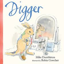 Robin James Illustrator Digger Mike Dumbleton Illustrated By Robin Cowcher