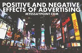 positive and negative effects of advertising my essay point positive impact of advertising