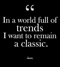 Classic Quotes On Beauty Best Of In A World Full Of Trends I Want To Remain A Classic Iman