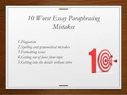 worst essay paraphrasing mistakes 3 10 worst essay paraphrasing