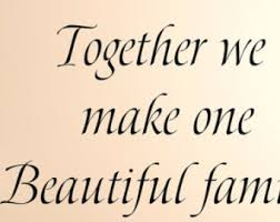 Beautiful Quotes For Family Best Of Together We Make A Beautiful Family 24 Vinyl Wall