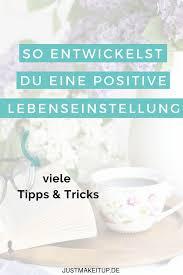 So Entwickelst Du Eine Positive Lebenseinstellung Glücklicher