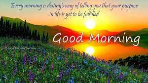 Morning Life Quotes Good Morning Quotes on Destiny Life Fulfilled Good Morning Fun 26