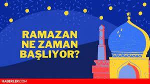 Ramazan Bayramı ne zaman başlıyor? Ramazan ne zaman başlıyor? - Haberler
