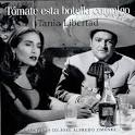 Tomate Esta Botella Conmigo album by Tania Libertad