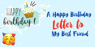 a happy birthday letter to my best friend