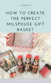 how to create the perfect milspouse gift basket being a military spouse is tough