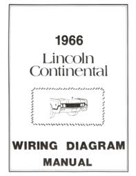 lincoln 1966 continental wiring diagram manual 66 this listing is for one brand new 1966 lincoln continental wiring diagram manual measuring approximately 8 ½ x 11 covering exterior lighting